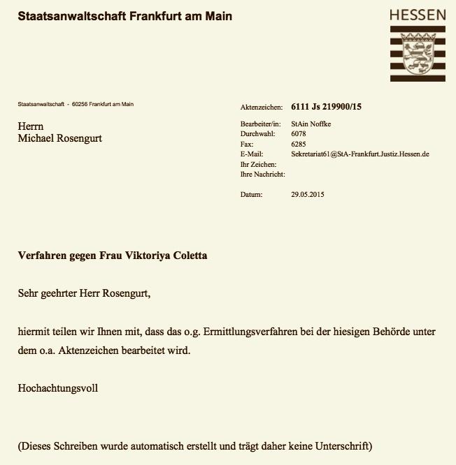 Иск против г-жи Виктории Колетта обрабатывается прокуратурой Франкфурта-на-Майне. Официальный ответ о регистрации дела Розенгурту отправили 29 мая 2015 года. Фото: Копия ответа из архива Михаила Розенгурта